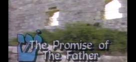 The Promise of the Father Television Series: Isaiah Series Parts 28 – 29